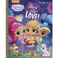Shimmer and Shine: Show Your Love!